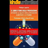 Il libro d'oro della prevenzione: Difendere la salute con gli integratori alimentari e le vitamine (SH Health Service…