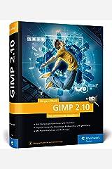 GIMP 2.10: Das umfassende Handbuch | GIMP von A bis Z auf knapp 1.000 Seiten Gebundene Ausgabe
