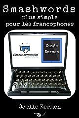 Smashwords plus simple pour les francophones: comment publier sur la plateforme numérique indépendante (Collection Kermen Guide Pratique t. 7) Format Kindle