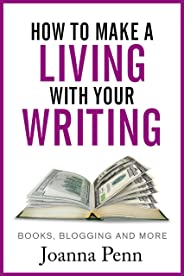 How to Make a Living with Your Writing: Books, Blogging and More (Books for Writers Book 3)