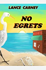 No Egrets: A Glenn and Glenda Oak Island Mystery (Oak Island Series Book 2) Kindle Edition