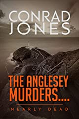 NEARLY DEAD: The Anglesey Murders 3; the gripping prequel to The Child Taker Kindle Edition