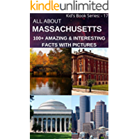 ALL ABOUT MASSACHUSETTS: 100+ AMAZING & INTERESTING FUN FACTS WITH PICTURES