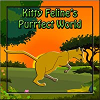 Free Games Kitty Felines Purrfect World of Fun for Kids Teens and Adults