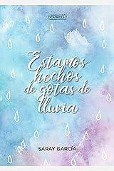 Estamos hechos de gotas de lluvia (Cicatrices nº 2) Versión Kindle