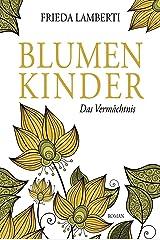 BLUMENKINDER: Das Vermächtnis Band 4 Kindle Ausgabe