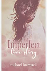 Imperfect Love Story (Imperfect Love Duet Book 1) Kindle Edition