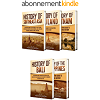 Southeast Asian History: A Captivating Guide to the History of Southeast Asia, Thailand, Vietnam, Bali, and the…
