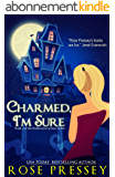 Charmed, I'm Sure: A Witch Cozy Mystery (The Halloween LaVeau Series Book 4) (English Edition)