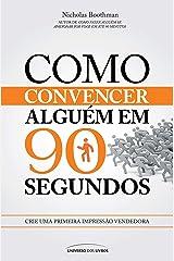 Como Convencer Alguém Em 90 Segundos (Em Portuguese do Brasil) Broché