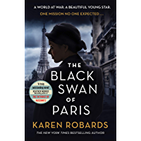 The Black Swan of Paris: The heart-breaking, gripping historical thriller for fans of Heather Morris (English Edition)