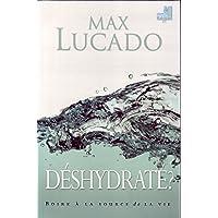 Déshydraté ? : Boire à la source de la vie (Rafraîchir)