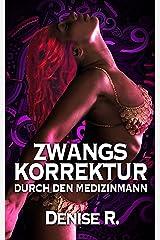 Zwangskorrektur durch den Medizinmann (Sexgeschichten ab 18 unzensiert, Sex Erotik Deutsch) Kindle Ausgabe