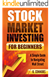 Stock Market Investing for Beginners: A Simple Guide to Navigating Wall Street (English Edition)