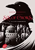 Six of Crows - Tome 2: La cité corrompue