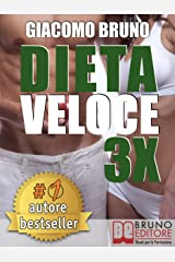 DIETA VELOCE 3X. Dimagrire Rapidamente e Diventare Magri per Sempre con il Tuo Metabolismo: Dieta rapida per la longevità in meno di 22 giorni. (Libri Dieta Vol. 1) Formato Kindle