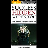 Success Hidden Within You: Unlock Your Hidden Powers