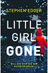 Little Girl Gone: A gripping crime thriller full of twists and turns Paperback