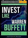 Invest Like Warren Buffett: Powerful Strategies for Building Wealth (English Edition)