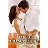 Take a Chance on Me: An Indian billionaire romance (Sehgal Family & Friends Book 1)