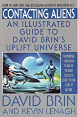 Contacting Aliens: An Illustrated Guide to David Brin's Uplift Universe Paperback