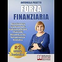 Forza Finanziaria: Come Diventare Una Donna Forte Imparando A Gestire I Tuoi Soldi Attraverso La Tua Consapevolezza…