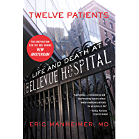Twelve Patients: Life and Death at Bellevue Hospital (The Inspiration for the NBC (English Edition)