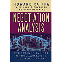 Negotiation Analysis: The Science and Art of Collaborative Decision Making (English Edition)