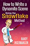 How to Write a Dynamite Scene Using the Snowflake Method (Advanced Fiction Writing Book 2) (English Edition)