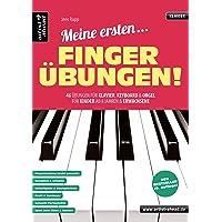 Meine ersten Fingerübungen! 46 Übungen für Klavier, Keyboard & Orgel - für Kinder ab 8 Jahren & Erwachsene. Lehrbuch für…
