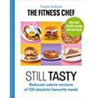 THE FITNESS CHEF: Still Tasty: Reduced-calorie versions of 100 absolute favourite meals