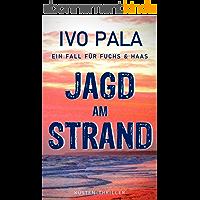 Ein Fall für Fuchs & Haas: Jagd am Strand - Thriller (German Edition)