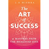 The Art of Success: 21 Mantras from the Bhagavad Gita