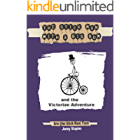 The Stick Man with a Big Bum and the Victorian Adventure: A Children's book for ages 7,8,9,10,11