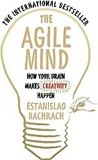 The Agile Mind: How Your Brain Makes Creativity Happen