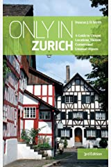 Only in Zurich: A Guide to Unique Locations, Hidden Corners and Unusual Objects (Only in Guides) Paperback
