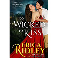 Too Wicked to Kiss: Gothic Historical Romance (Gothic Love Stories Book 1) (English Edition)