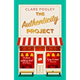 The Authenticity Project: The feel-good novel of 2020: The feel-good novel you need right now