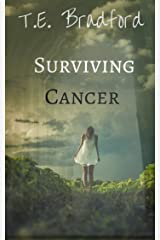 Surviving Cancer: A Story of Hope Kindle Edition