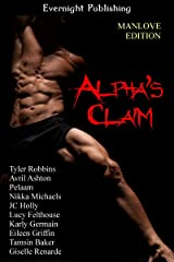 Alpha's Claim: Manlove Edition Kindle Edition