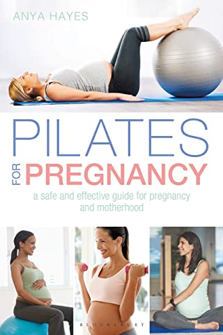 Pilates for Pregnancy: A safe and effective guide for