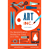 Art, Inc.: The Essential Guide for Building Your Career as an Artist (English Edition)