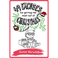 49 Excuses for Getting the Most Out of Christmas (The 49 Series Book 10)