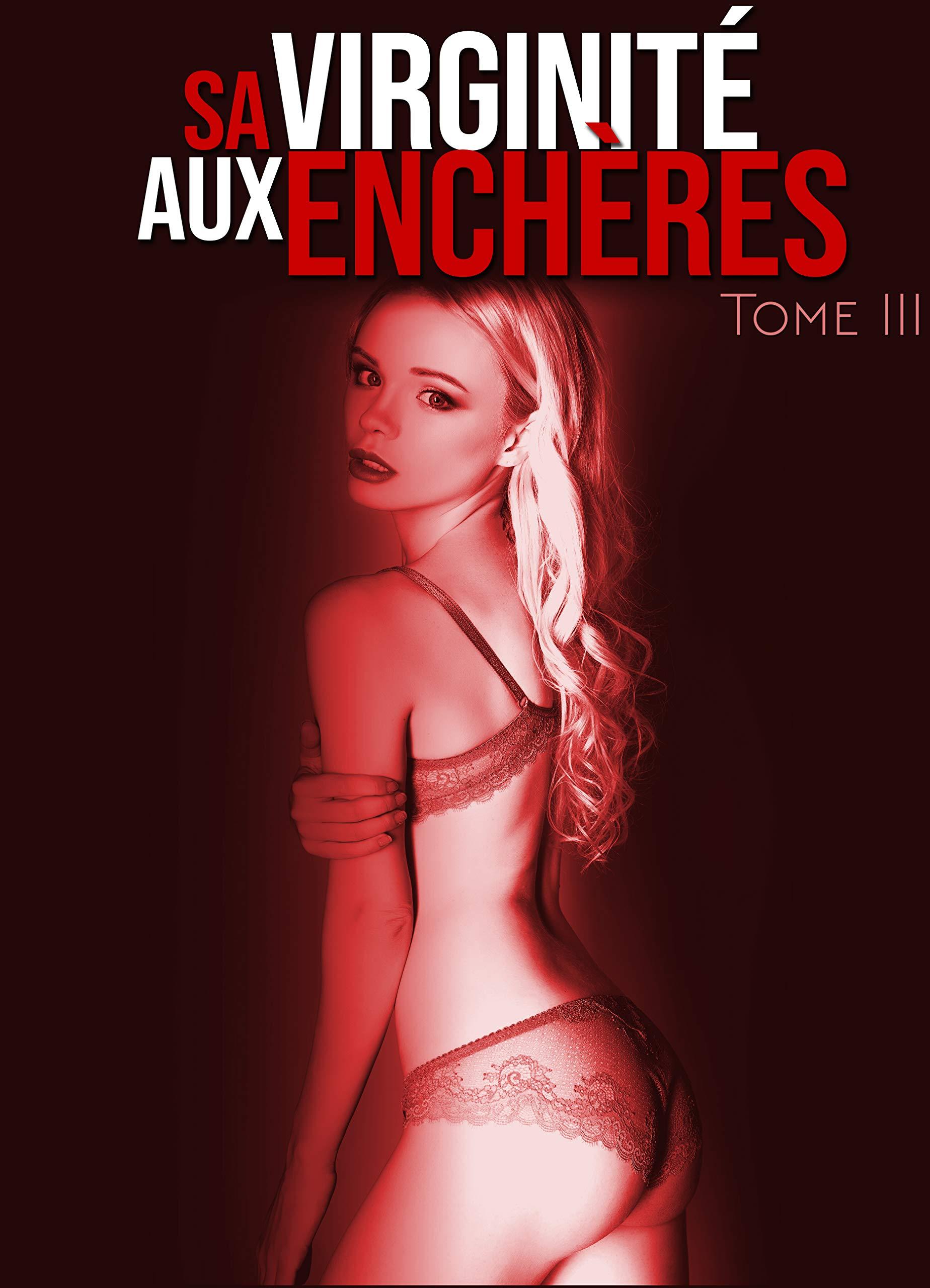 Sa Virginité Aux Enchères (Vol. 3): [New Romance Érotique, Tabou, Interdit, Première Fois, Plan à Trois] par Amber Jones