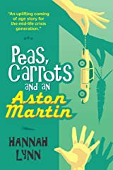 Peas, Carrots and an Aston Martin (The Peas and Carrots Series Book 1) Kindle Edition