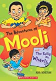 The Adventures of Mooli and the Bully On Wheels