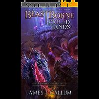 Beastborne: Exiled Lands: A Portal Fantasy Isekai LitRPG Story (Beastborne Chronicles, Book 2) (English Edition)