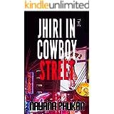 Jhiri in the Cowboy Street