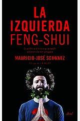 La izquierda feng-shui: Cuando la ciencia y la razón dejaron de ser progres Versión Kindle