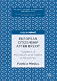 European Citizenship after Brexit: Freedom of Movement and Rights of Residence (Palgrave Studies in European Union…